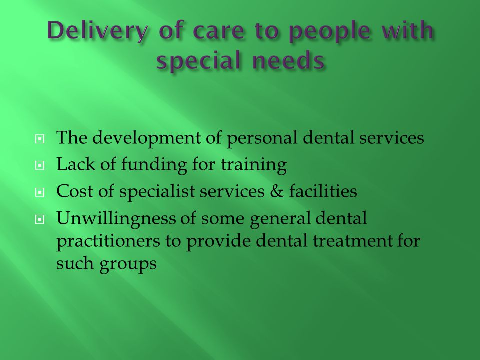 Each dentist should do his/her best in trying to improve the quality of life for those in need