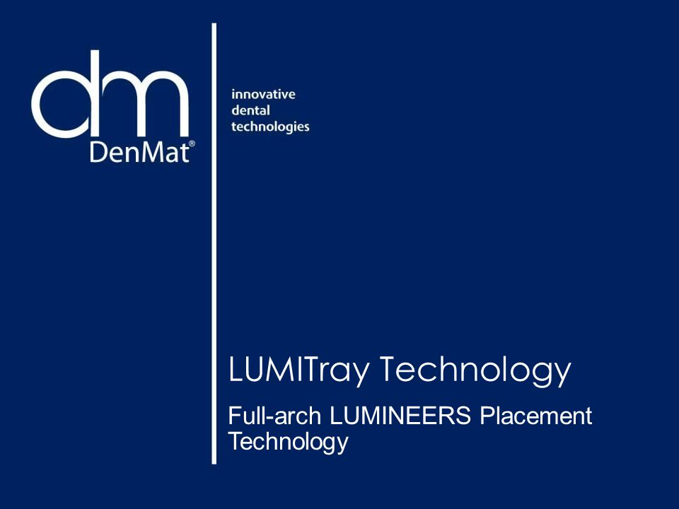 LUMITray Technology Full-arch LUMINEERS Placement Technology