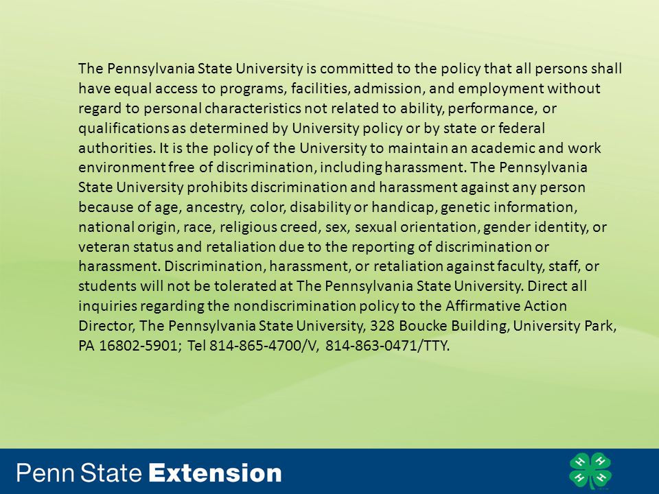 The Pennsylvania State University is committed to the policy that all persons shall have equal access to programs, facilities, admission, and employment without regard to personal characteristics not related to ability, performance, or qualifications as determined by University policy or by state or federal authorities.