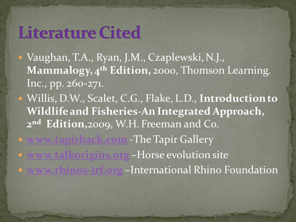 Vaughan, T.A., Ryan, J.M., Czaplewski, N.J., Mammalogy, 4 th Edition, 2000, Thomson Learning. Inc., pp. 260-271. Willis, D.W., Scalet, C.G., Flake, L.
