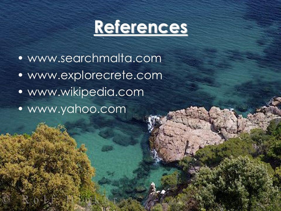 References www.searchmalta.com www.explorecrete.com www.wikipedia.com www.yahoo.com