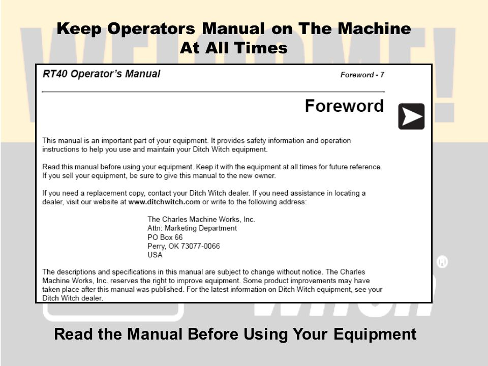 Keep Operators Manual on The Machine At All Times Read the Manual Before Using Your Equipment