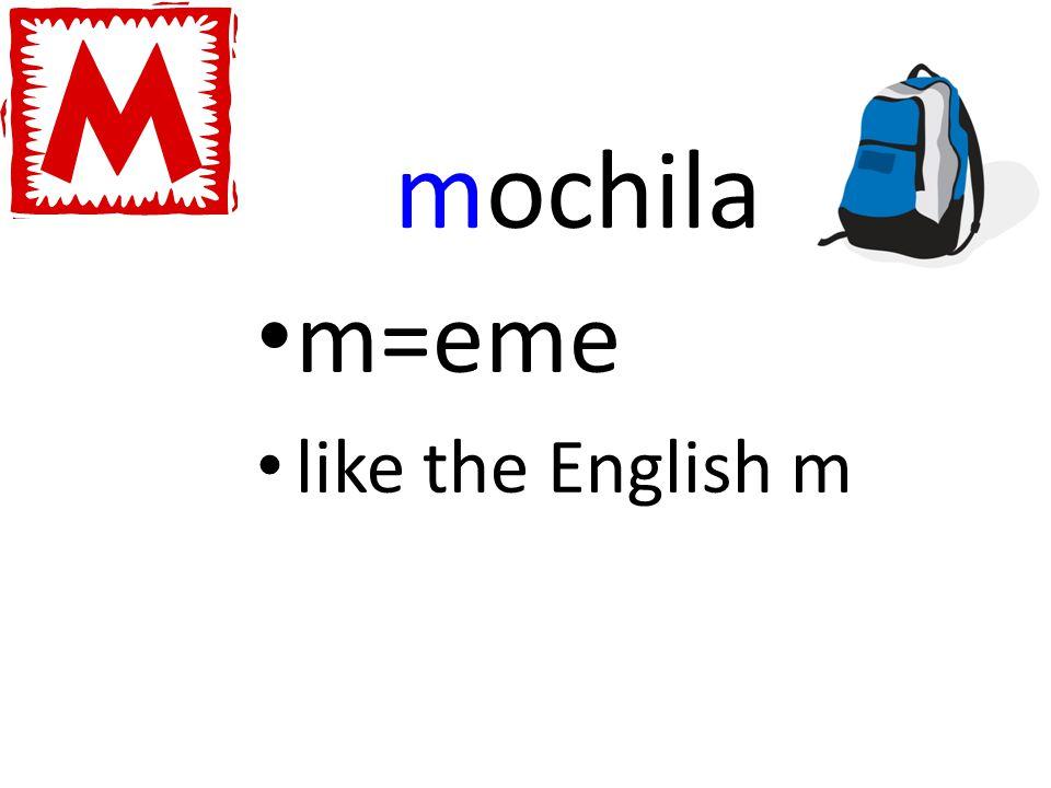mochila m=eme like the English m
