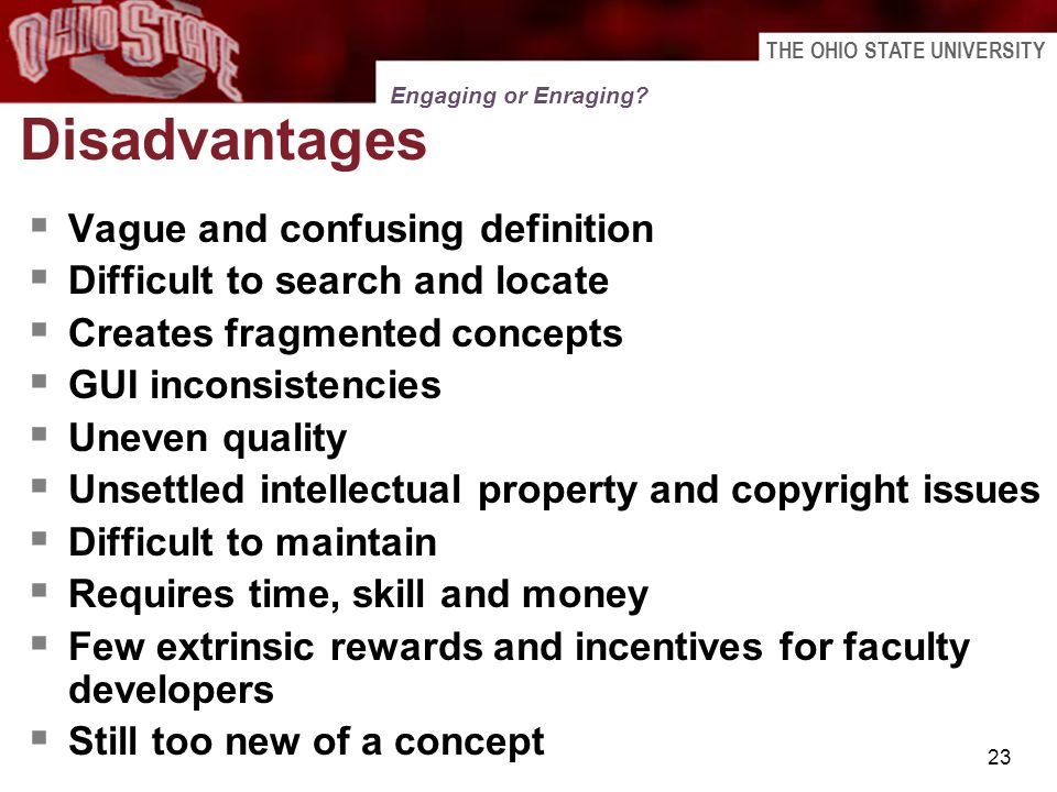 THE OHIO STATE UNIVERSITY 23 Disadvantages Vague and confusing definition Difficult to search and locate Creates fragmented concepts GUI inconsistenci