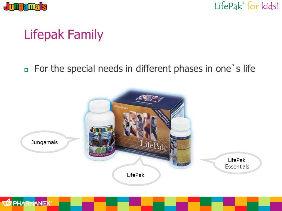 Lifepak Family For the special needs in different phases in one`s life LifePak Essentials LifePak Jungamals