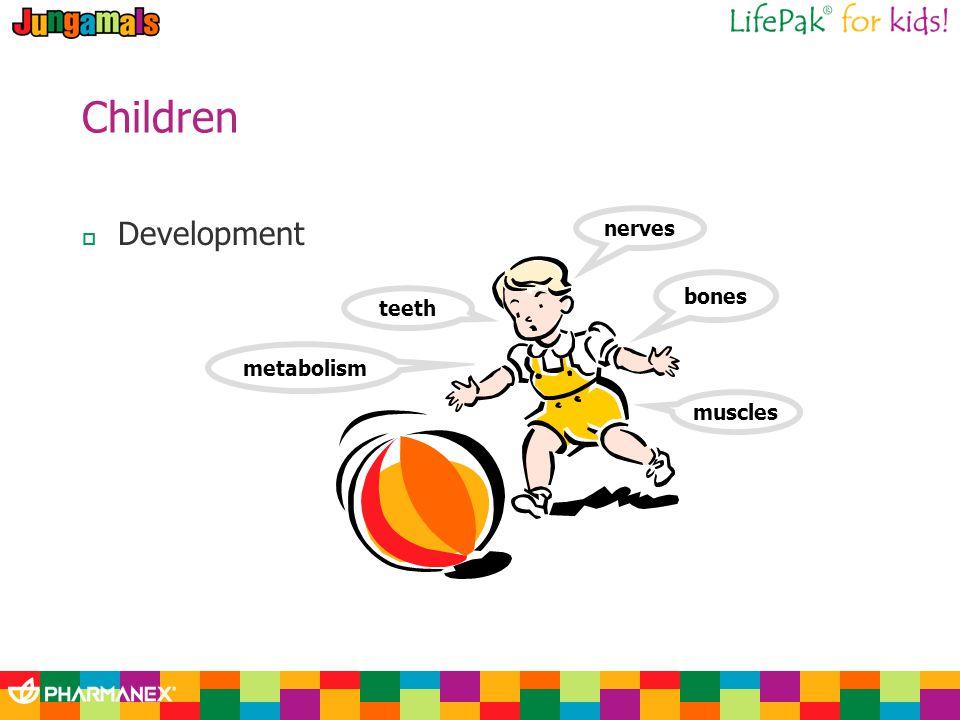 Children Development teeth muscles nerves metabolism bones