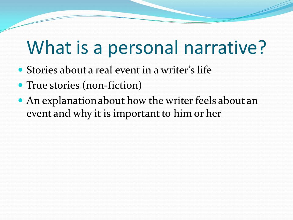 Why write a personal narrative.