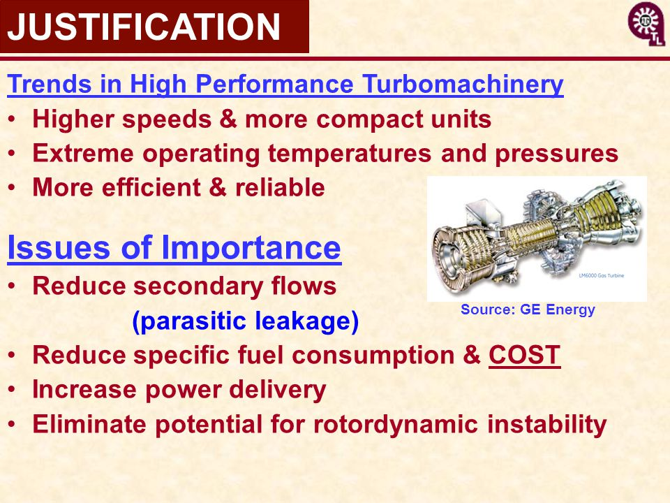 Trends in High Performance Turbomachinery Higher speeds & more compact units Extreme operating temperatures and pressures More efficient & reliable JU