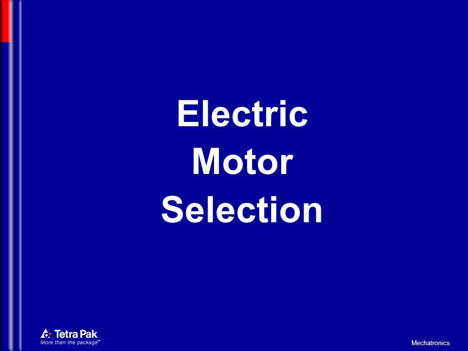 Mechatronics AC brushless motor Torque Velocity Peak torque Nominal torque Field weakening Nominal Work area Torque characteristics of the different motor types (contd)
