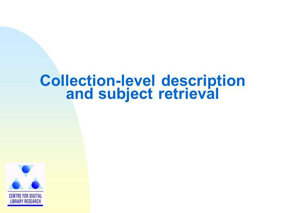 Collection-level description and subject retrieval