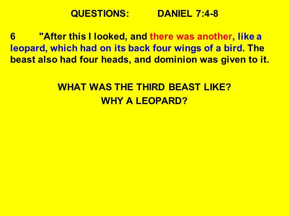 QUESTIONS:DANIEL 7:4-8 6