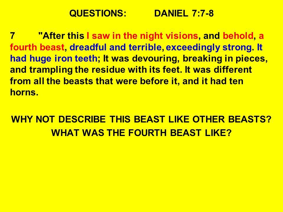QUESTIONS:DANIEL 7:7-8 7