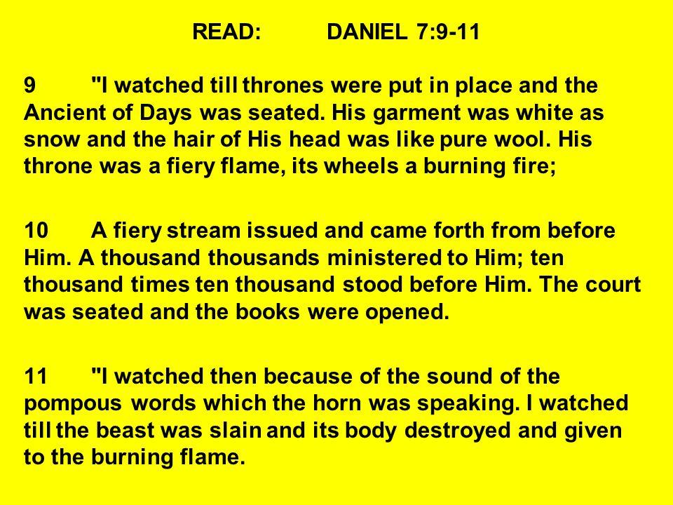 READ:DANIEL 7:9-11 9