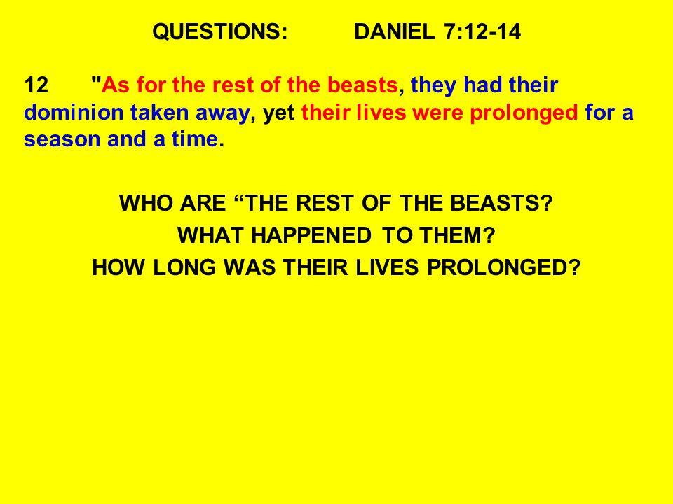 QUESTIONS:DANIEL 7:12-14 12