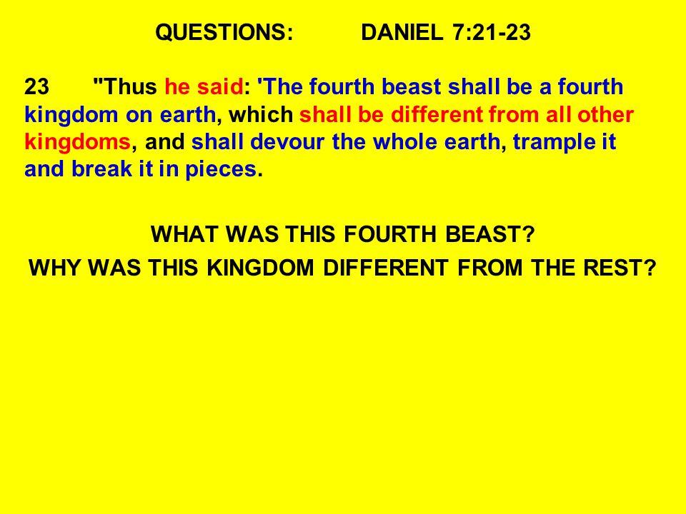 QUESTIONS:DANIEL 7:21-23 23