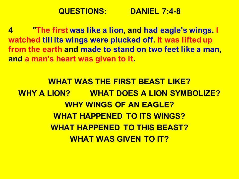 QUESTIONS:DANIEL 7:4-8 4