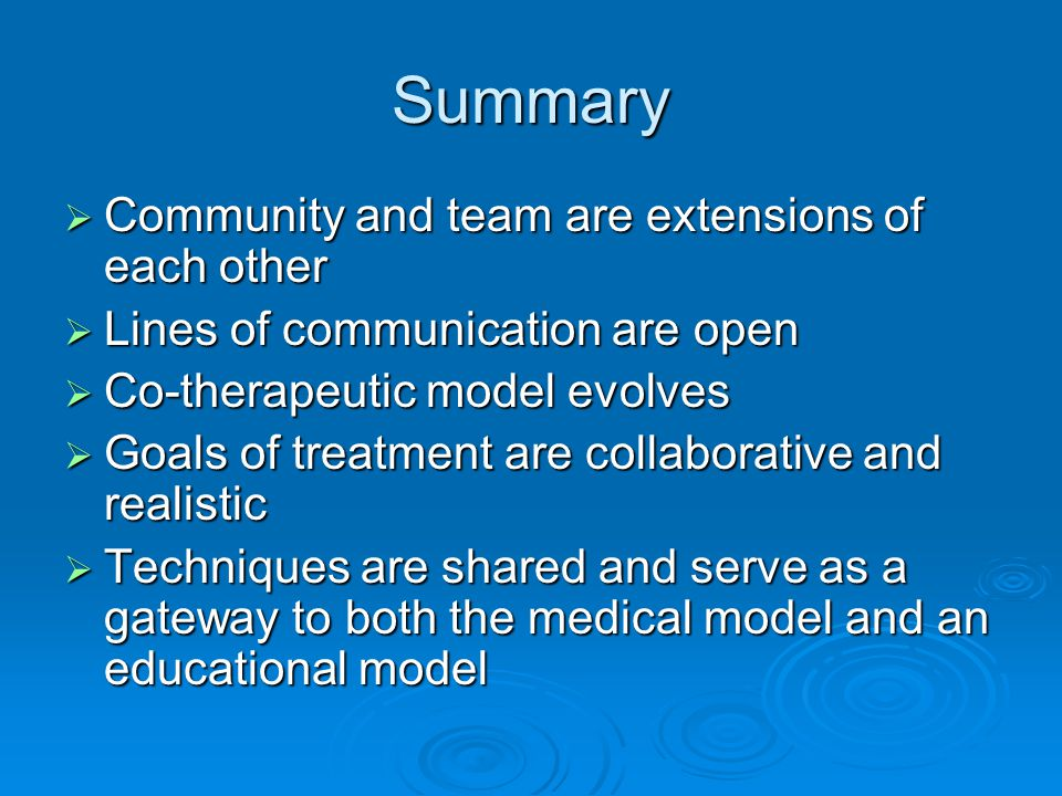 Summary Community and team are extensions of each other Community and team are extensions of each other Lines of communication are open Lines of commu