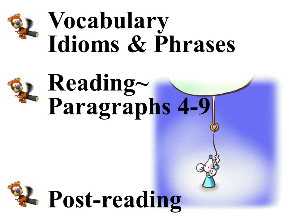 Vocabulary Idioms & Phrases Reading~ Paragraphs 4-9 Post-reading