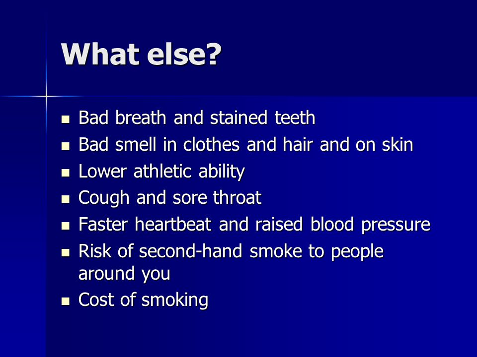 What are the risks of smoking. Nicotine raises your risk of heart attack and stroke.