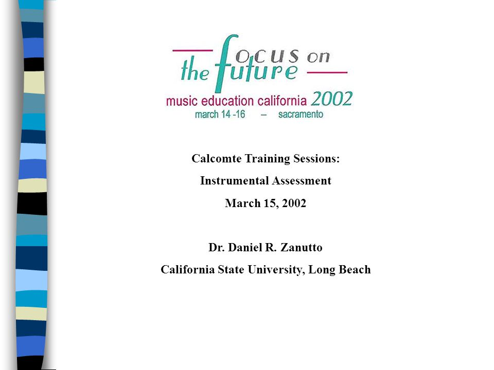 Calcomte Training Sessions: Instrumental Assessment March 15, 2002 Dr.
