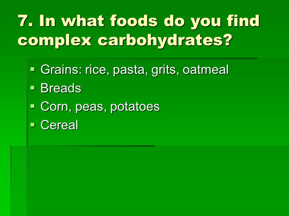 8.What does fiber do for the body. Moves waste products through the digestive tract.