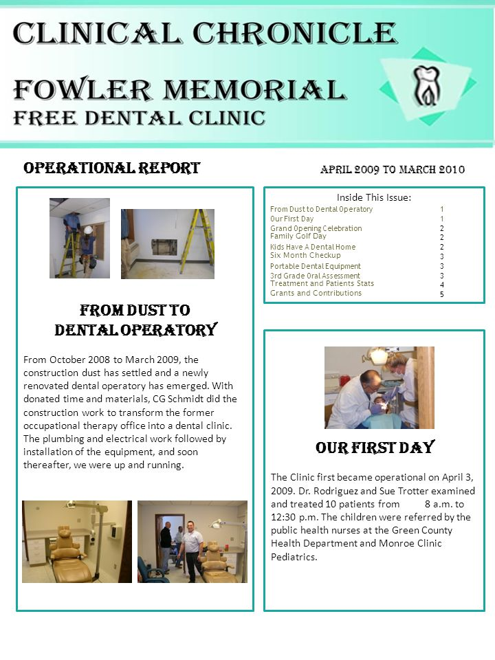 Inside This Issue: Operational Report FROM DUST TO DENTAL OPERATORY From October 2008 to March 2009, the construction dust has settled and a newly renovated dental operatory has emerged.