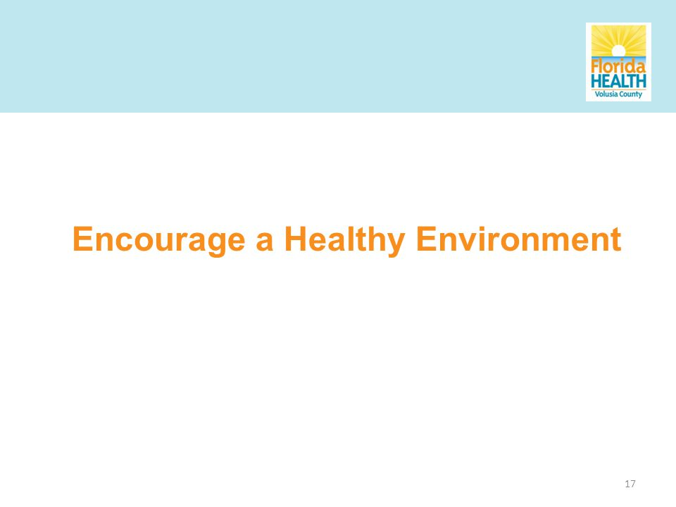 17 Encourage a Healthy Environment