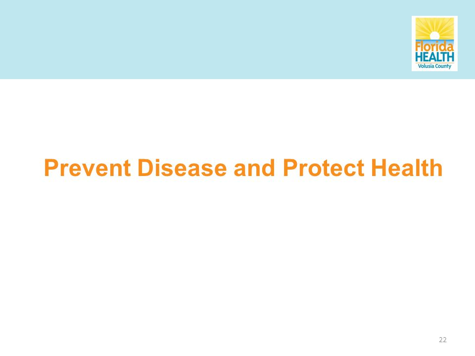 22 Prevent Disease and Protect Health