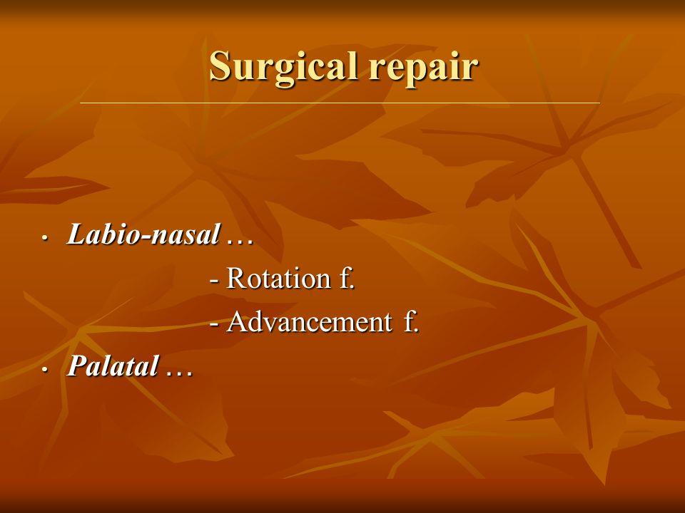 Surgical repair Labio-nasal … Labio-nasal … - Rotation f.