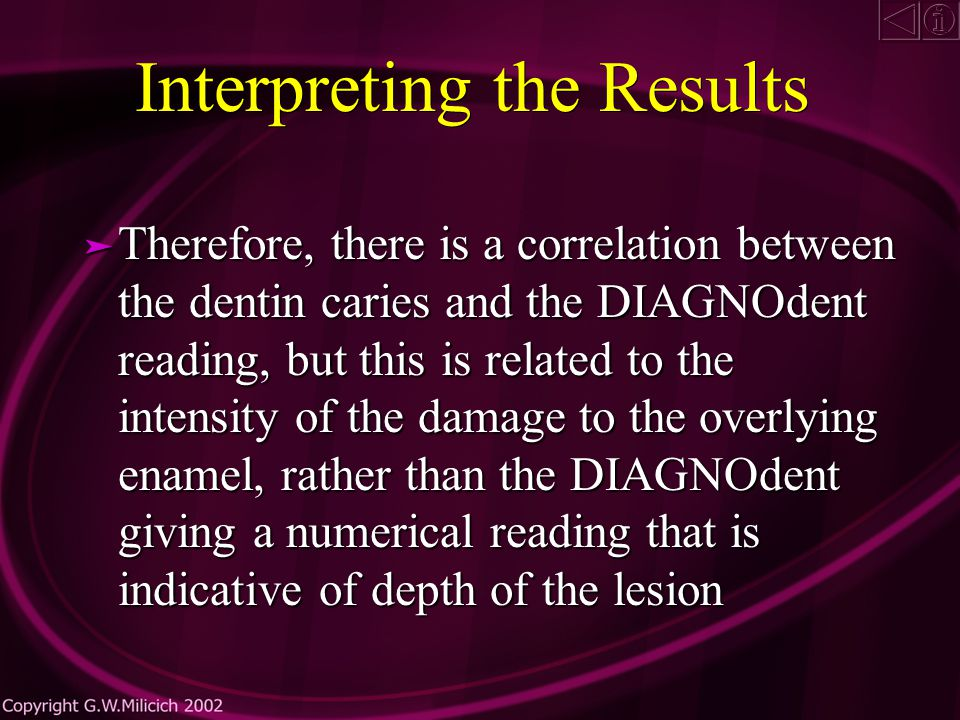 Interpreting the Results Dentin caries was at its deepest where the DIAGNOdent readings were the highest