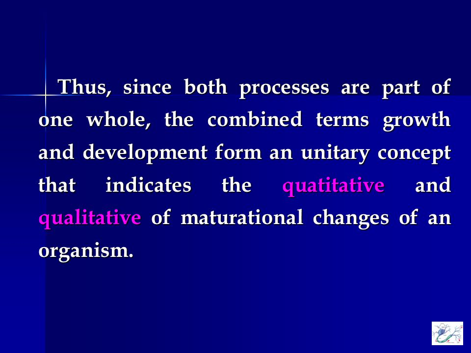 Growth is a continuous and orderly PROCESS