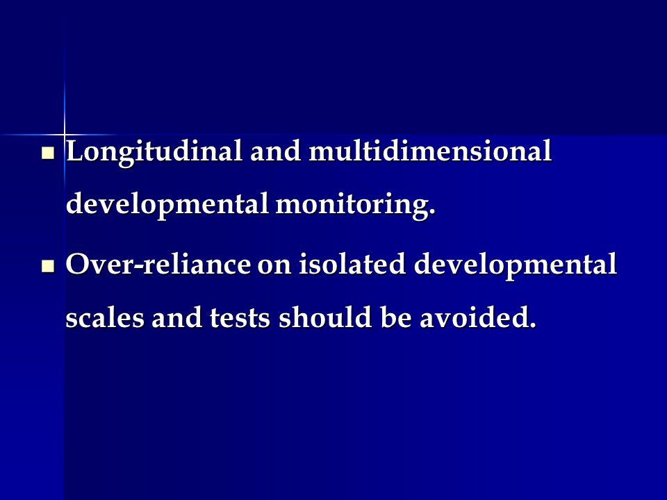 Longitudinal and multidimensional developmental monitoring.