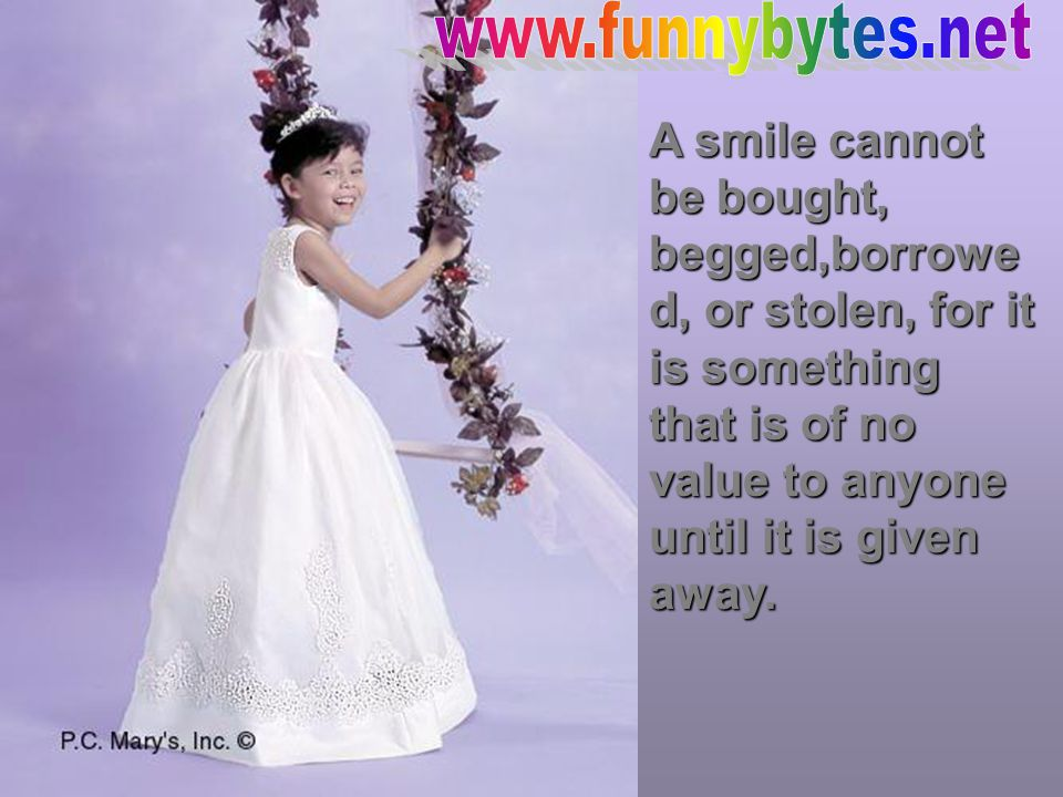 A smile is a curve that sets a lot of things straight.