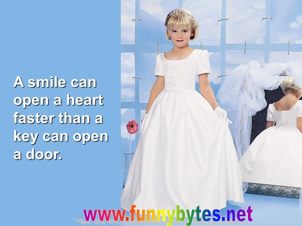 A smile can open a heart faster than a key can open a door.