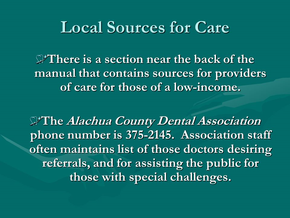 Local Sources for Care There is a section near the back of the manual that contains sources for providers of care for those of a low-income.