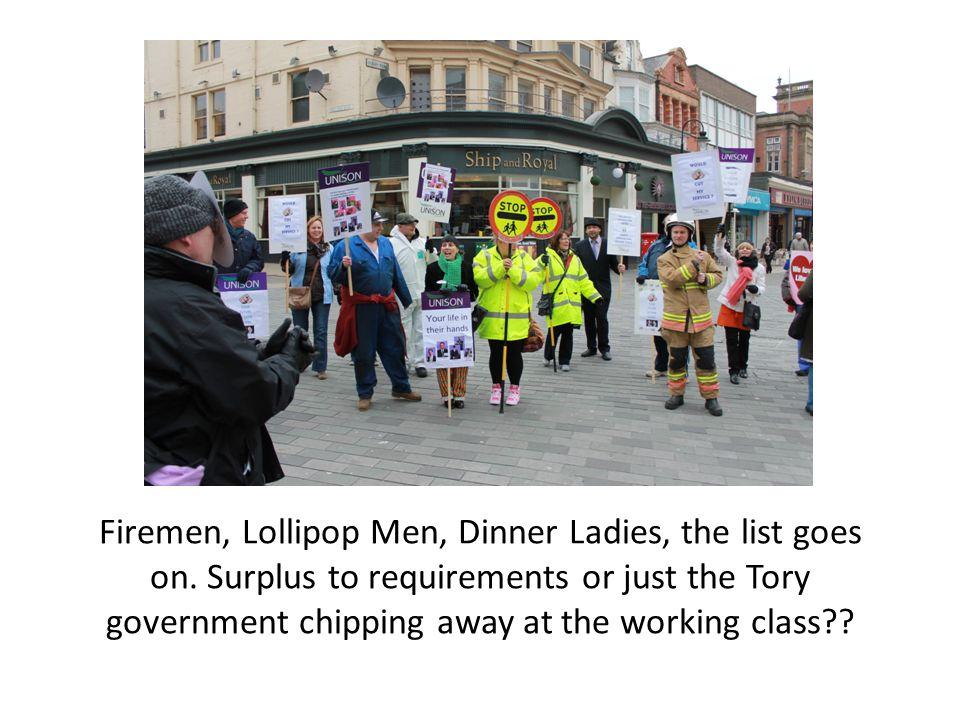 Firemen, Lollipop Men, Dinner Ladies, the list goes on.