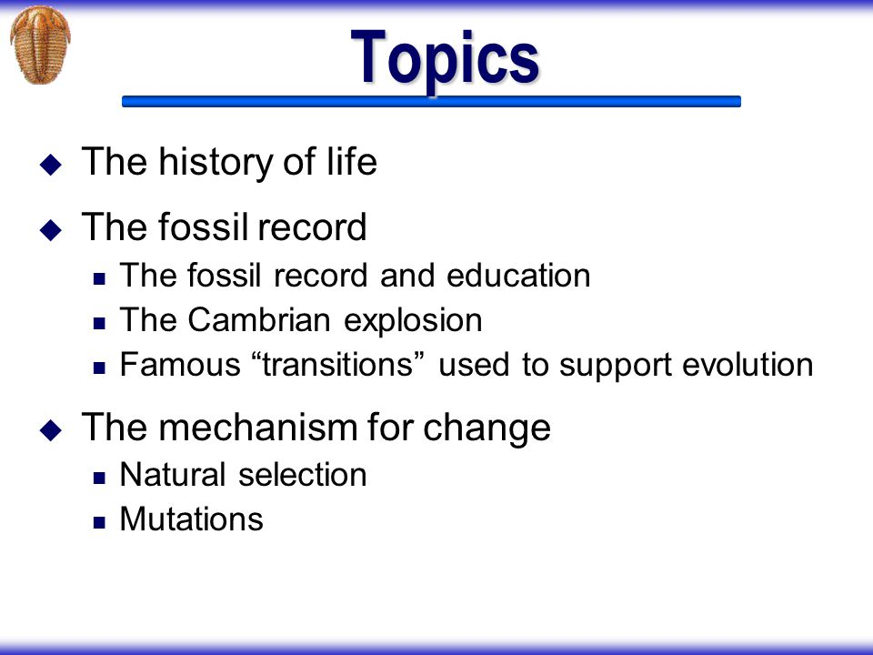 Evolution History of the Life All species evolved over billions of years from a common ancestor