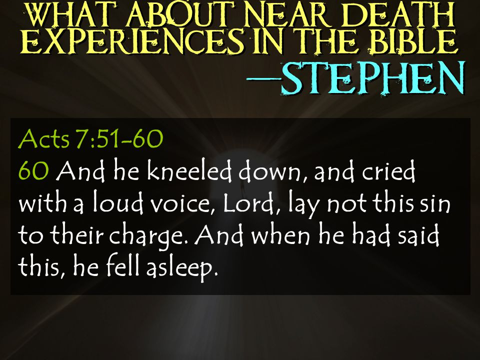 Acts 7: And he kneeled down, and cried with a loud voice, Lord, lay not this sin to their charge.