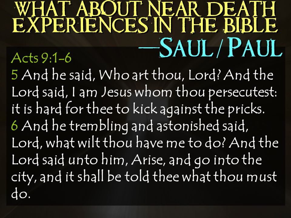 Acts 9:1-6 5 And he said, Who art thou, Lord.