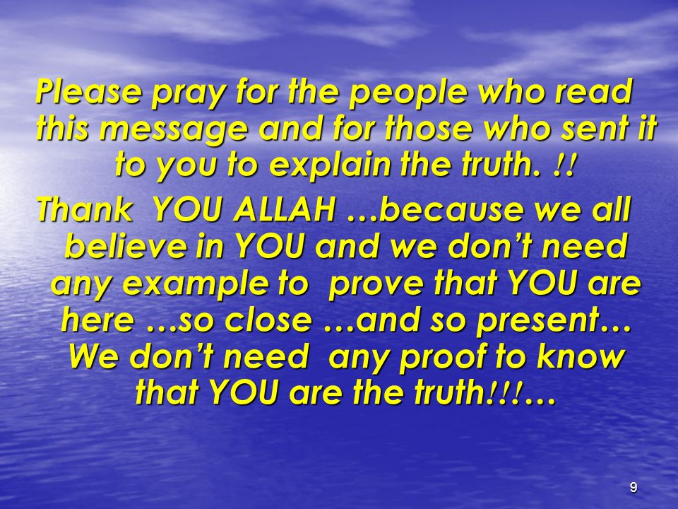 9 Please pray for the people who read this message and for those who sent it to you to explain the truth.!.