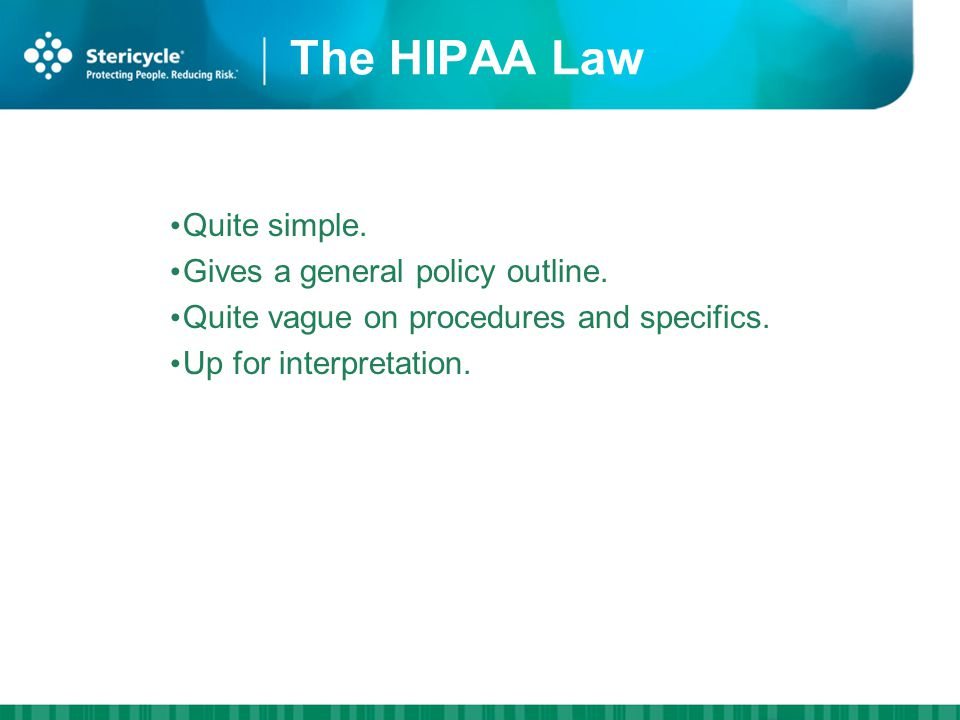 The HIPAA Law Quite simple. Gives a general policy outline.