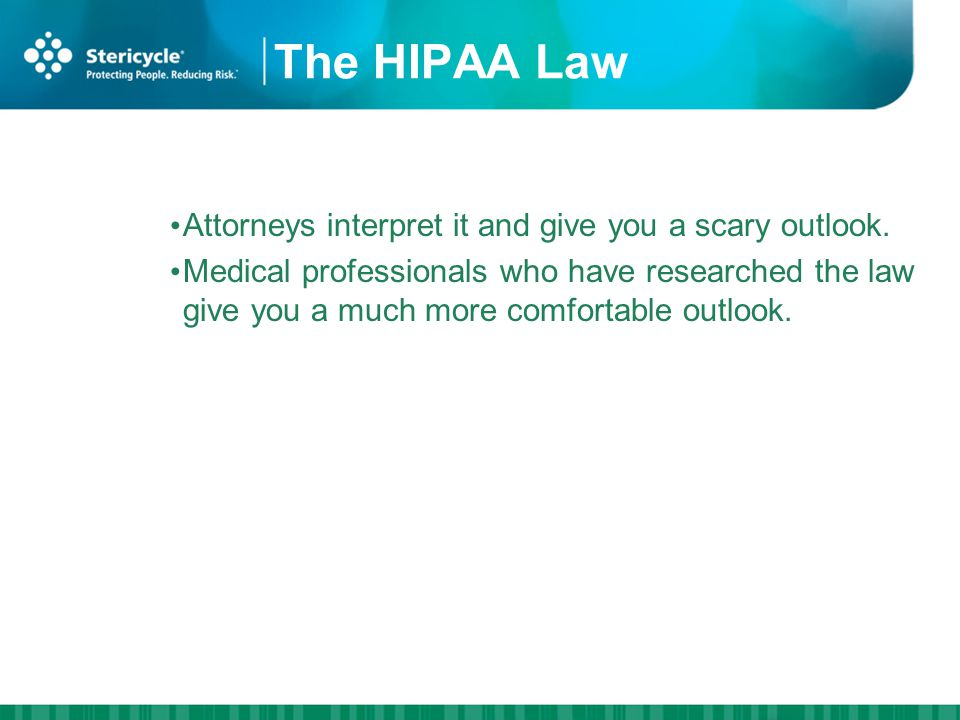 The HIPAA Law Attorneys interpret it and give you a scary outlook.