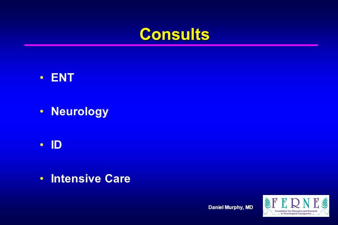 Daniel Murphy, MD Consults ENT Neurology ID Intensive Care