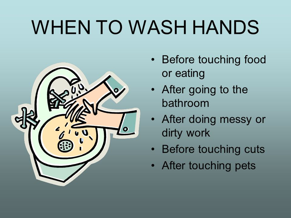 WASH HANDS OFTEN! You leave germs on everything you touch! Dirty hands spread germs