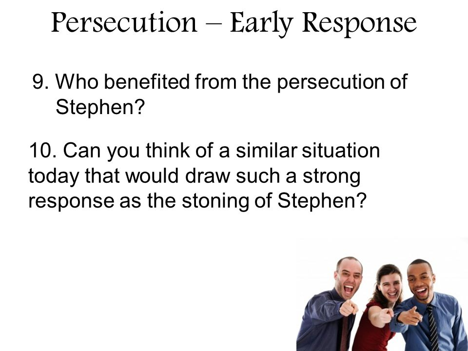 Persecution – Early Response 10.
