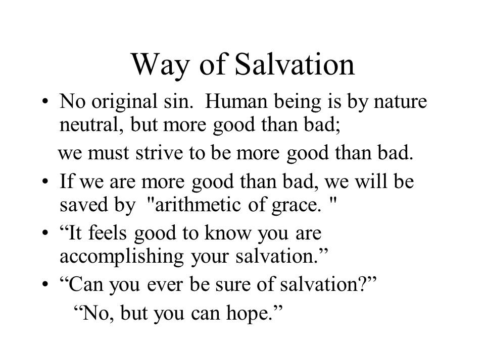 Way of Salvation No original sin.