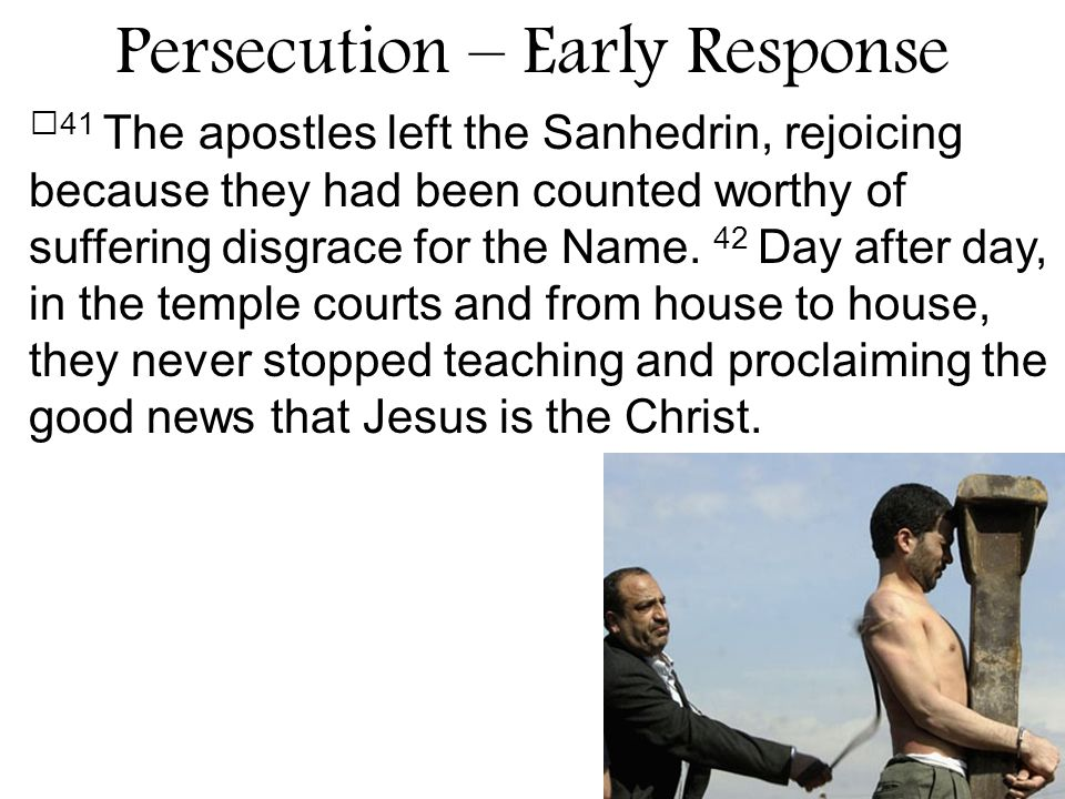 41 The apostles left the Sanhedrin, rejoicing because they had been counted worthy of suffering disgrace for the Name.