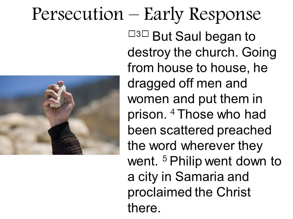3 But Saul began to destroy the church.