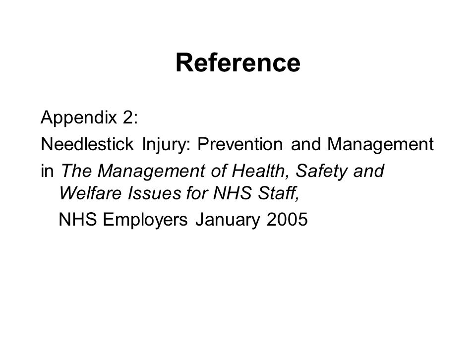 Reference Appendix 2: Needlestick Injury: Prevention and Management in The Management of Health, Safety and Welfare Issues for NHS Staff, NHS Employer