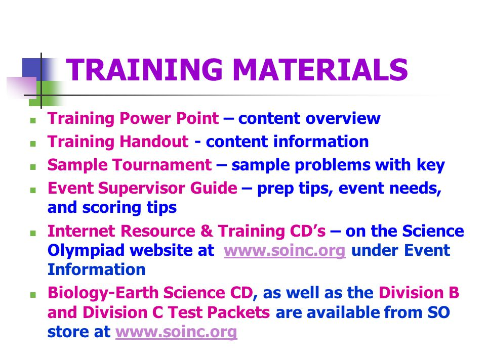TRAINING MATERIALS Training Power Point – content overview Training Handout - content information Sample Tournament – sample problems with key Event S